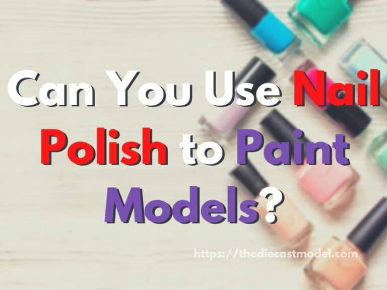 Nail Polish: Can You Use It to Paint Models?